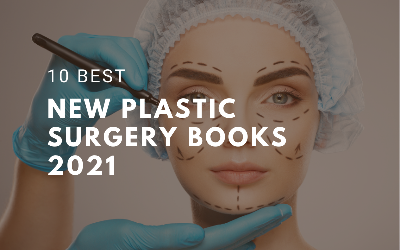 10 Best New Plastic Surgery Books To Read In 2021