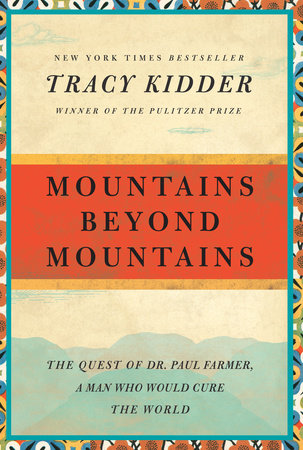 Mountains Beyond Mountains By Tracy Kiddler